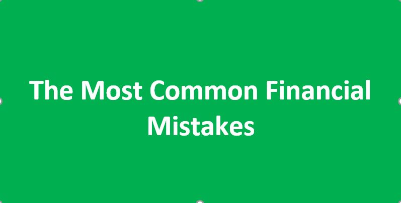 The Most Common Financial Mistakes